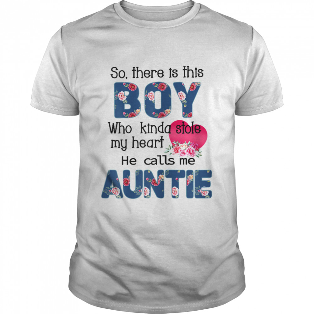 So There's This Boy He Calls Me Auntie Shirt