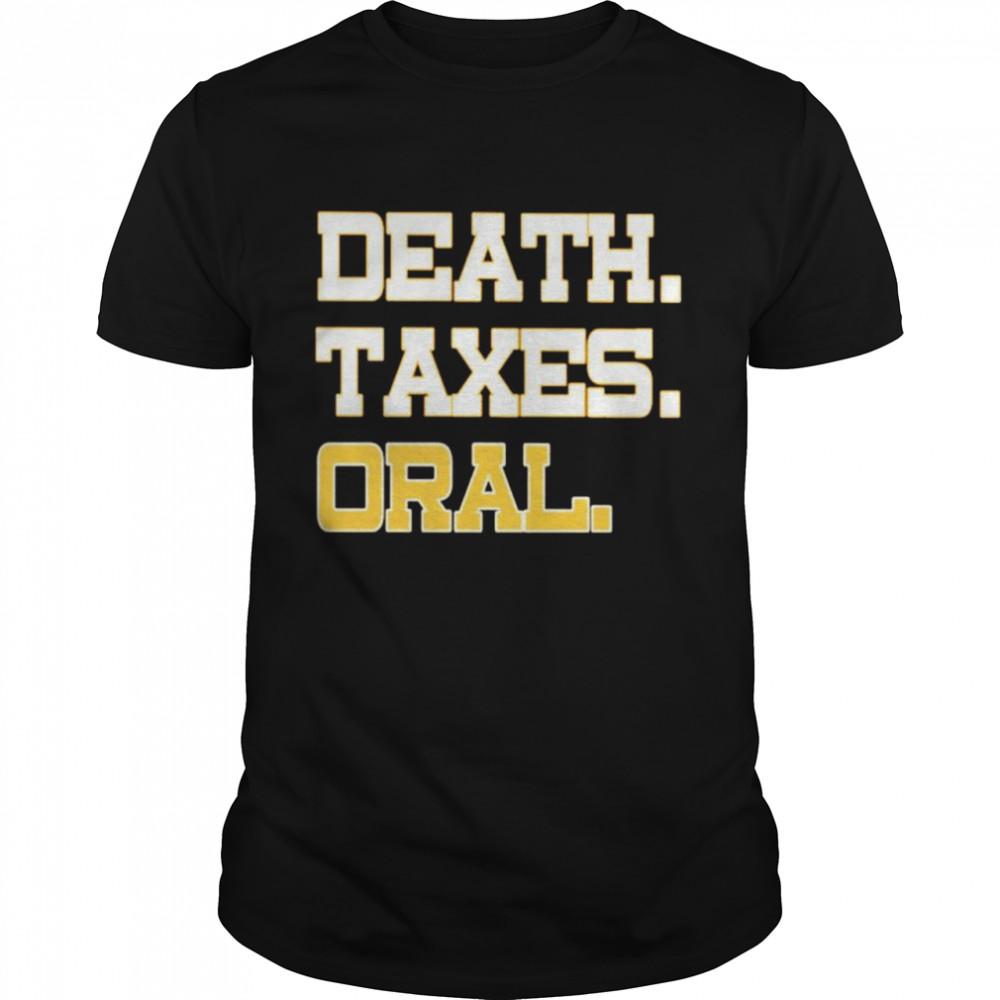 Death taxes oral shirt