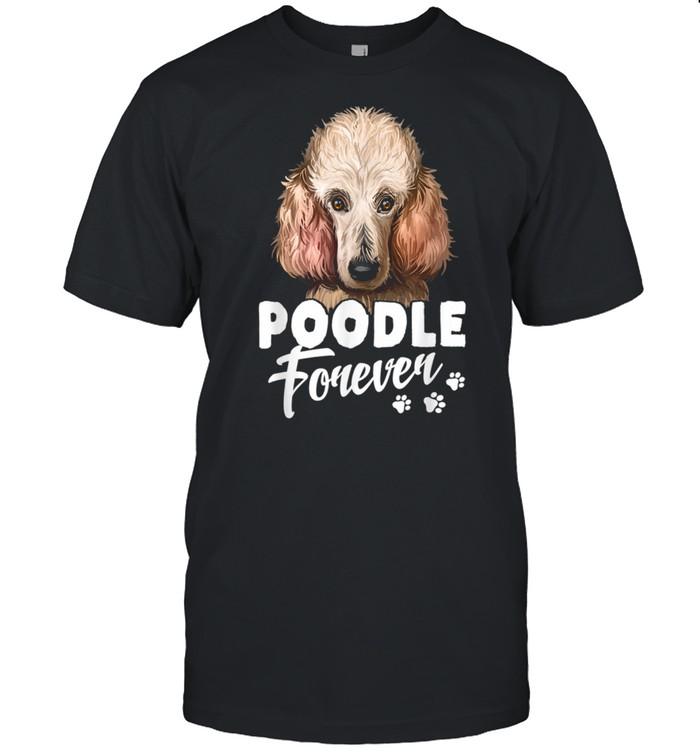 Dogs 365 Poodle Forever Dog Shirt