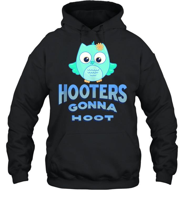 Hooters Gonna Hoot Owl Pun  Unisex Hoodie