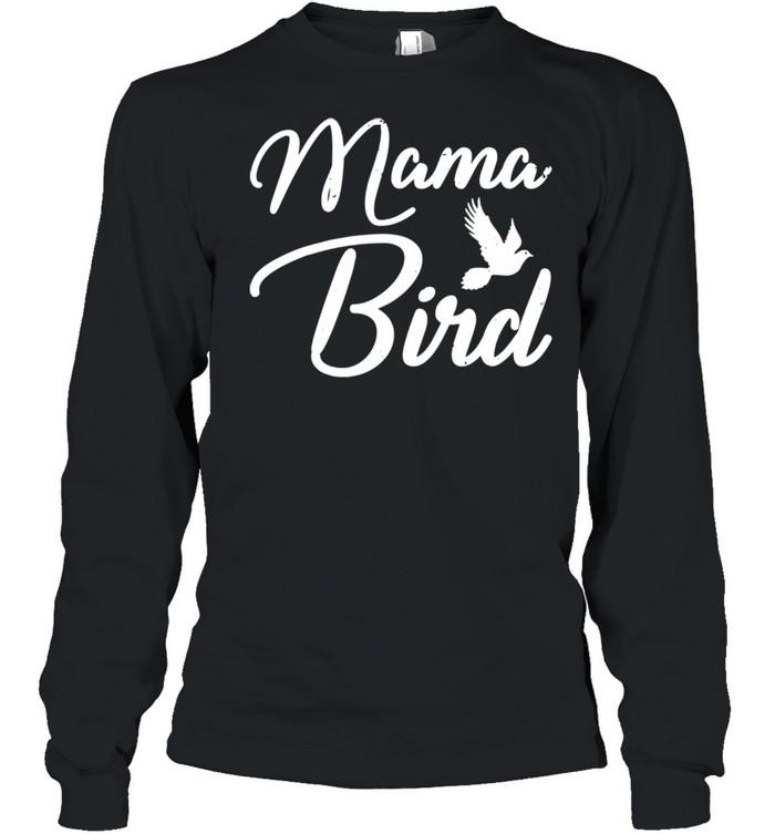 Mama Bird Mothers Day shirt Long Sleeved T-shirt