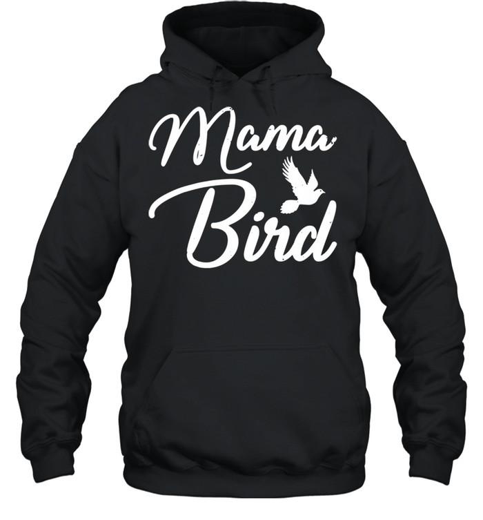 Mama Bird Mothers Day shirt Unisex Hoodie