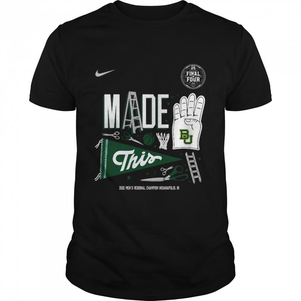 Nike Baylor Bears made 4 this 2021 men's Regional champion Indianapolis shirt