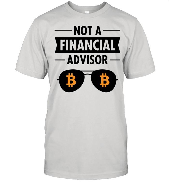Not A Financial Advisor BTC Bitcoin Crypto Shirt