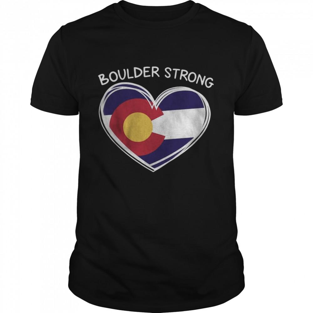 2021 Pray For Boulder Colorado Strong Heart Boulder Co Cry shirt
