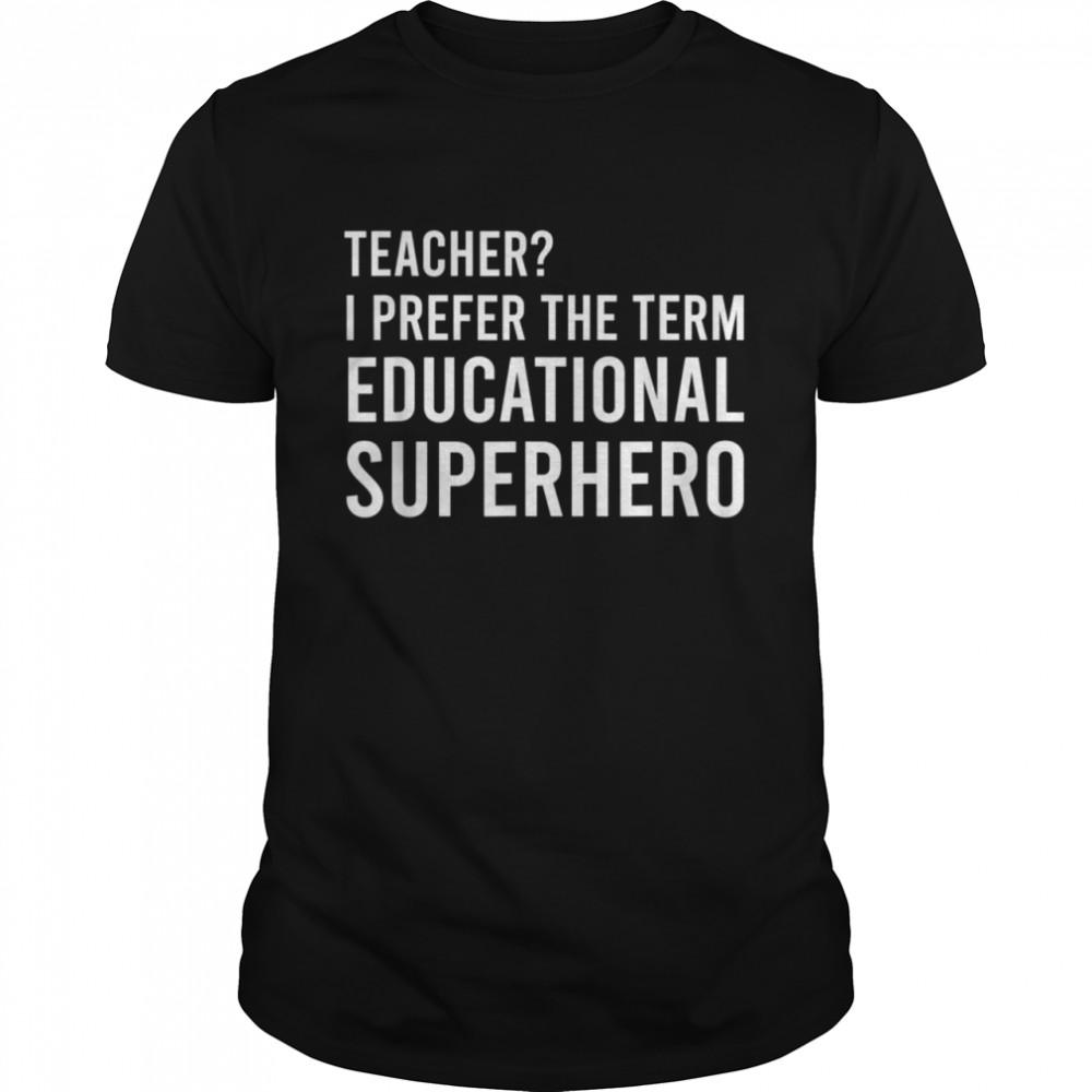 Teacher Outfit For Teachers Educational Superheroes shirt