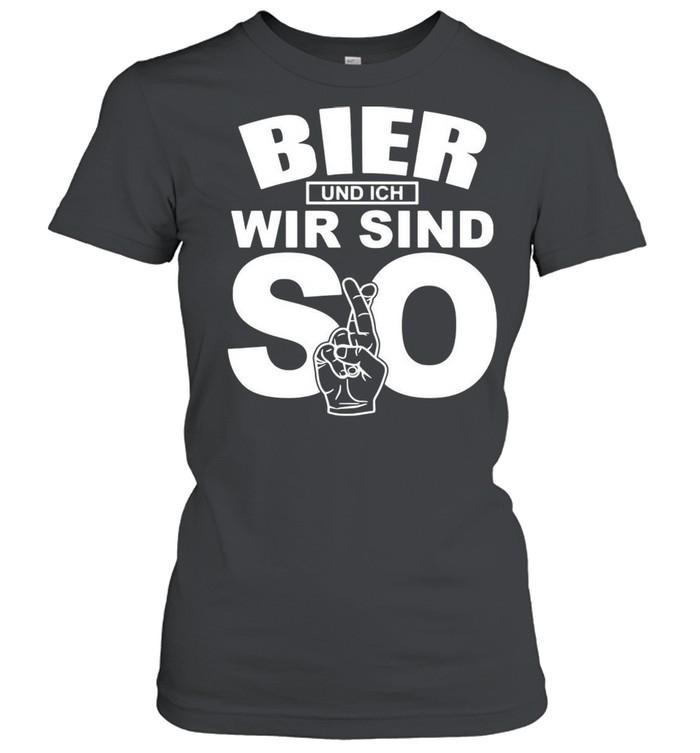 Bier Und Ich Wir Sind So T-shirt Classic Women's T-shirt