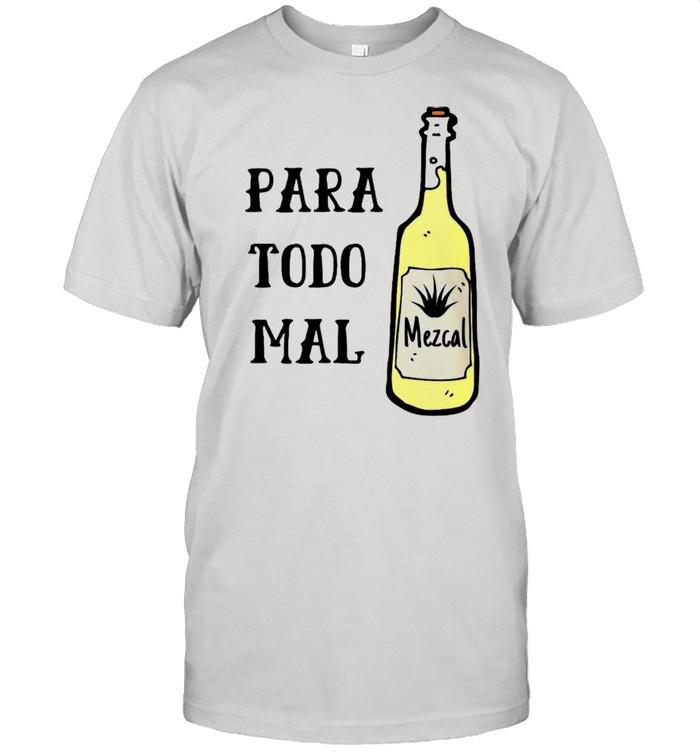 Para Todo Mal Mezcal Shirt