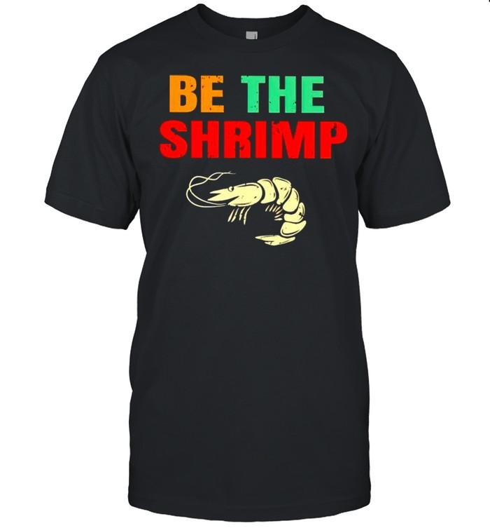 Jiu Jitsu be the shrimp shirt