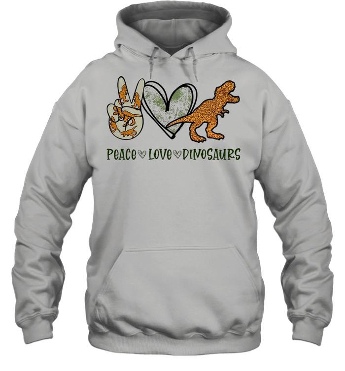 Peace Love Dinosaurs shirt Unisex Hoodie