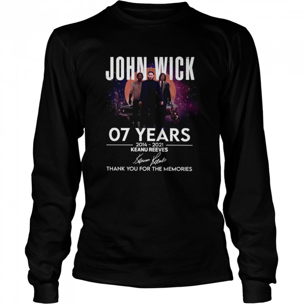 John WIck 07 years 2014 2021 Keanu Reeves thank you for the memories signatures shirt Long Sleeved T-shirt
