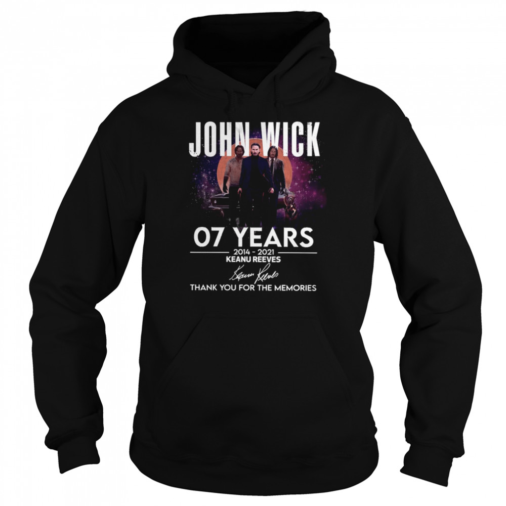 John WIck 07 years 2014 2021 Keanu Reeves thank you for the memories signatures shirt Unisex Hoodie