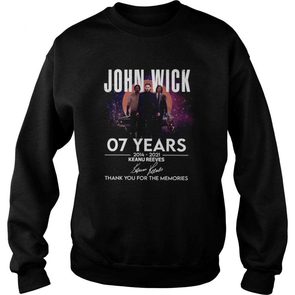 John WIck 07 years 2014 2021 Keanu Reeves thank you for the memories signatures shirt Unisex Sweatshirt