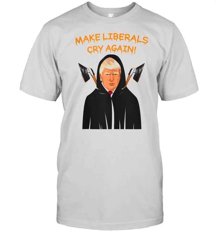 Make Liberals Cry Again Halloween Trump Shirt