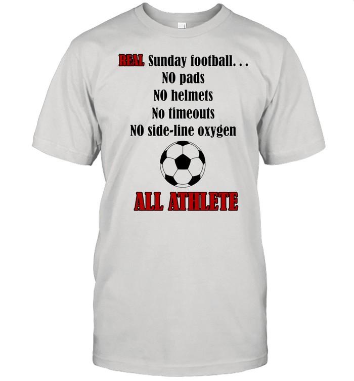 Real sunday football no pads no helmets no timeout no side line oxygen shirt
