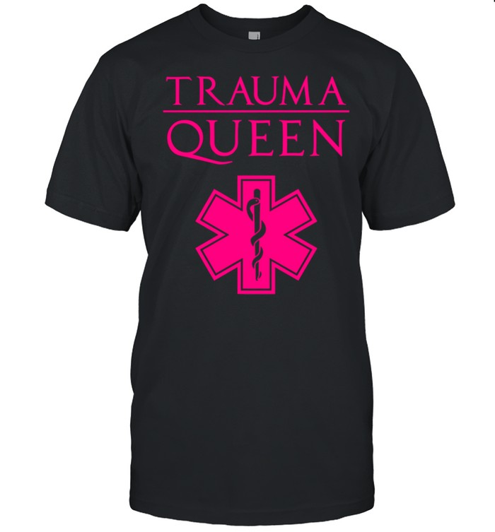 Trauma Queen Cool EMT Paramedic Saying Shirt
