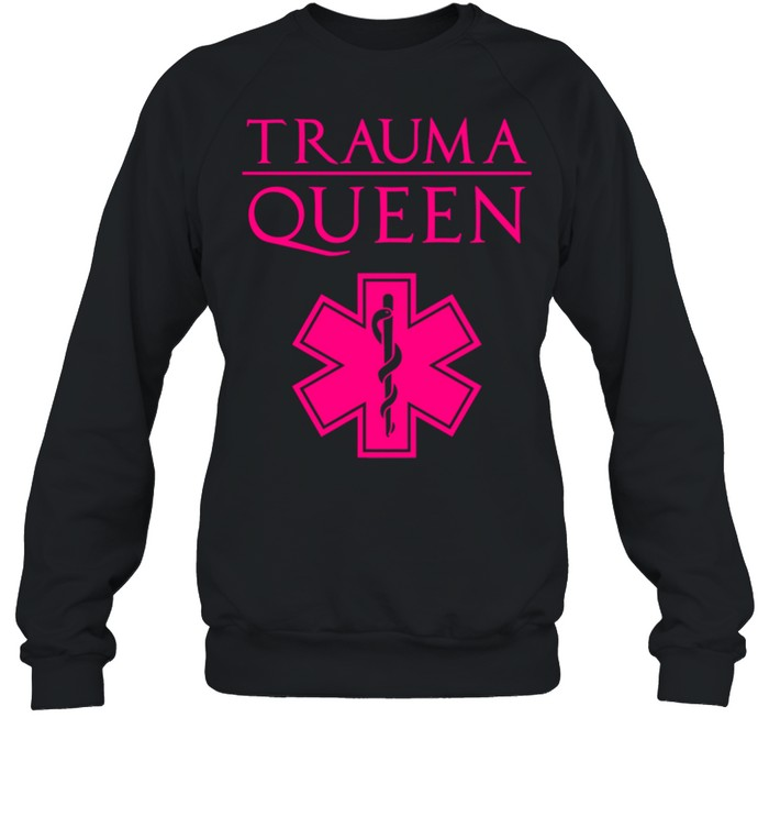Trauma Queen Cool EMT Paramedic Saying  Unisex Sweatshirt