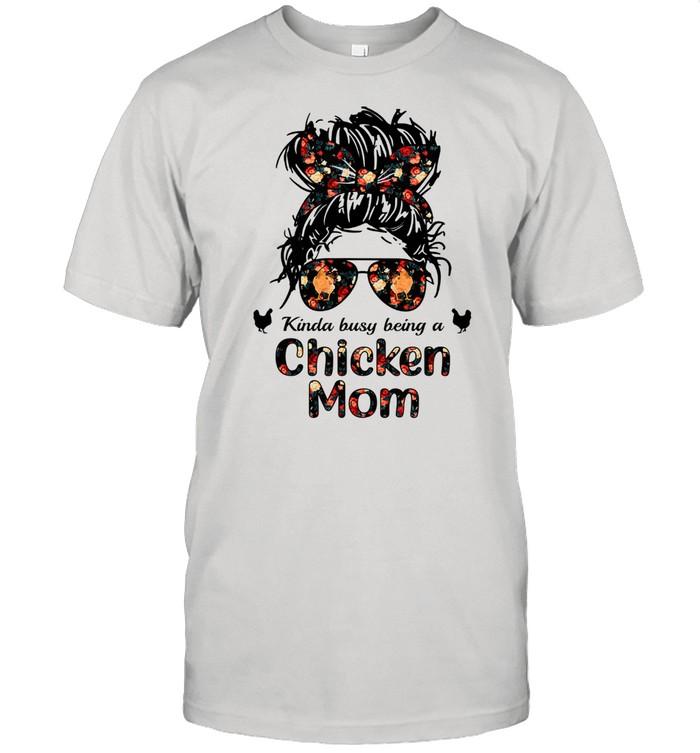Kinda busy being a chicken mom messy hair in bun bandana Shirt