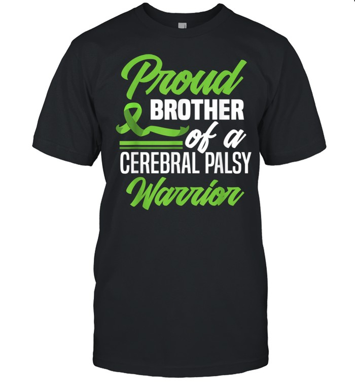 Proud Brother Of A Cerebral Palsy Warrior Cerebral Palsy shirt