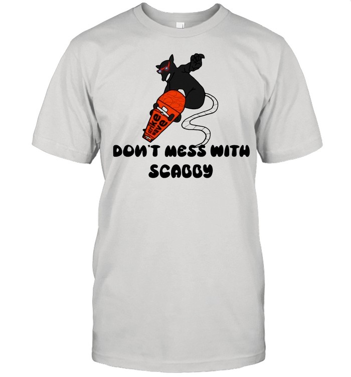 Strike Have Limited Times Dont Mess With Scabby shirt