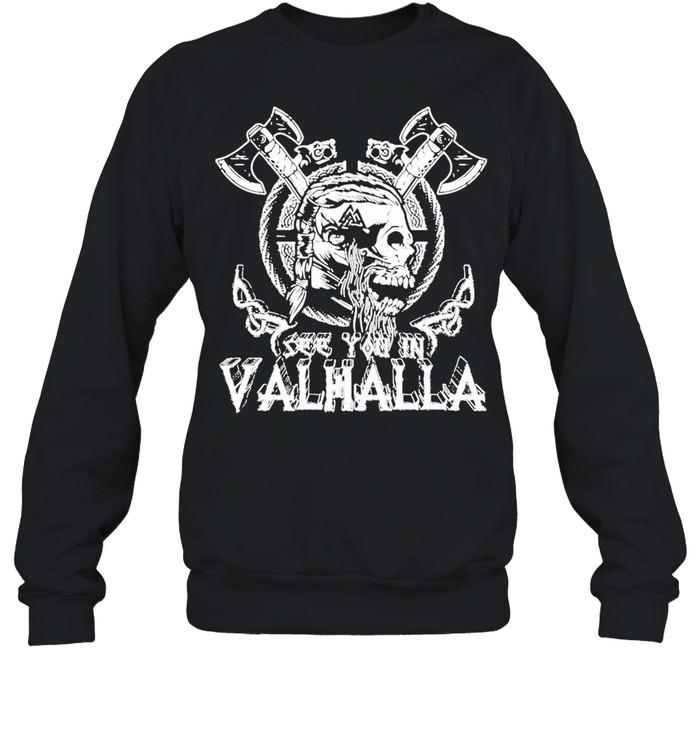 Viking Skull see you in Valhalla shirt Unisex Sweatshirt