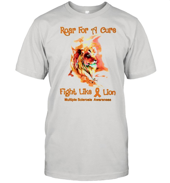 Lion roar for a cure fight like a lion Multiple Sclerosis Awareness shirt