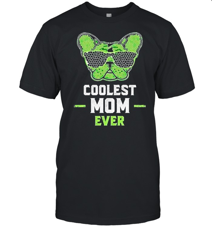 Pug coolest mom ever best mom shirt