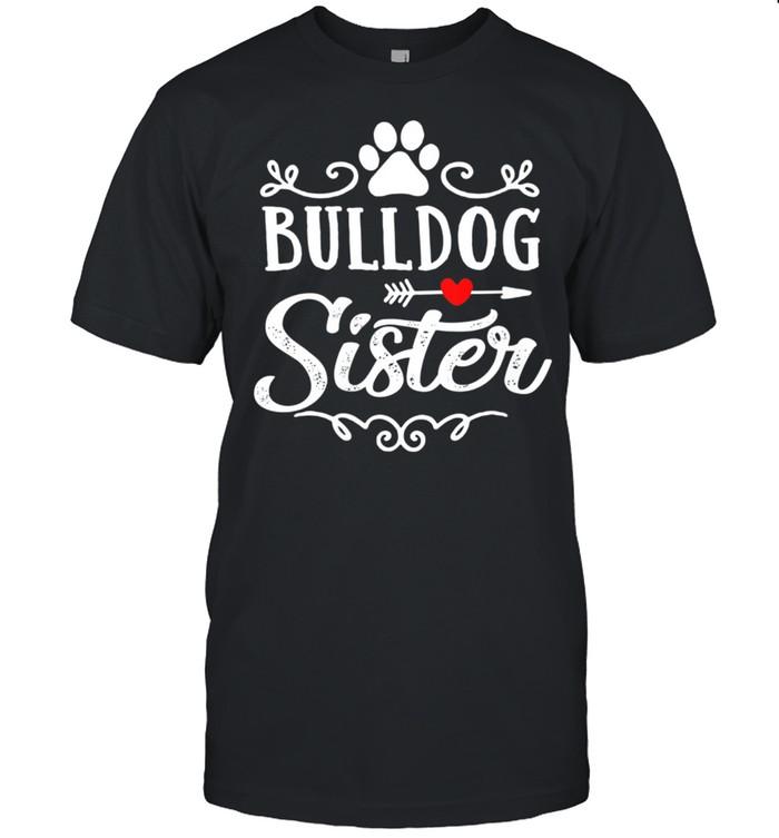 Bulldog Sister Bulldog Sister Mother's Day Bulldog shirt