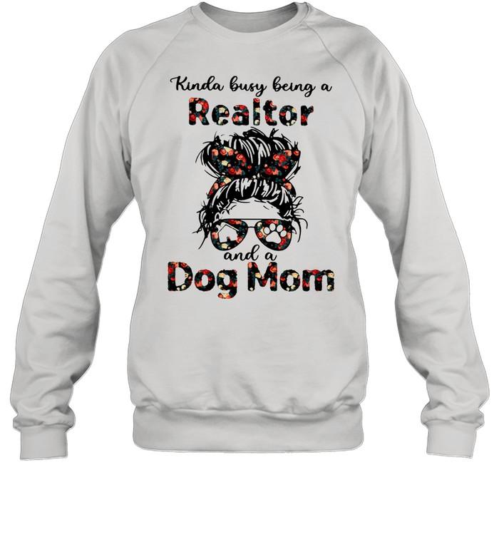 Kinda Busy Being A Realtor And A Dog Mom  Unisex Sweatshirt