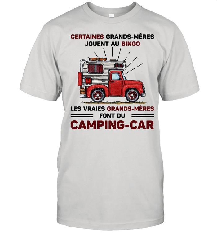 Certaines grands meres jouent au bingo les vraie grands meres font du Camping car shirt Classic Men's T-shirt
