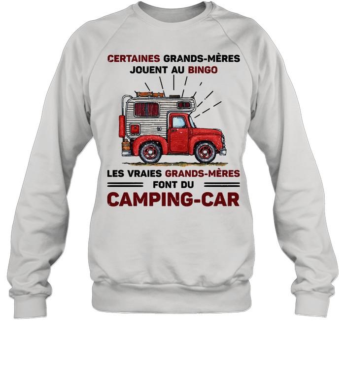 Certaines grands meres jouent au bingo les vraie grands meres font du Camping car shirt Unisex Sweatshirt