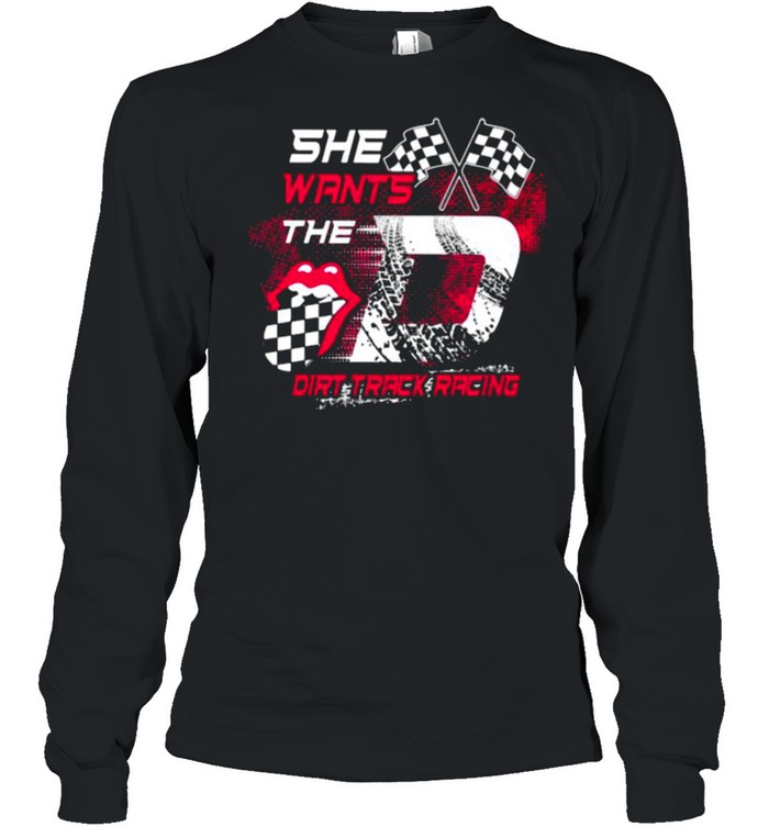 She Wants The Dirt Track Racing Long Sleeved T-shirt