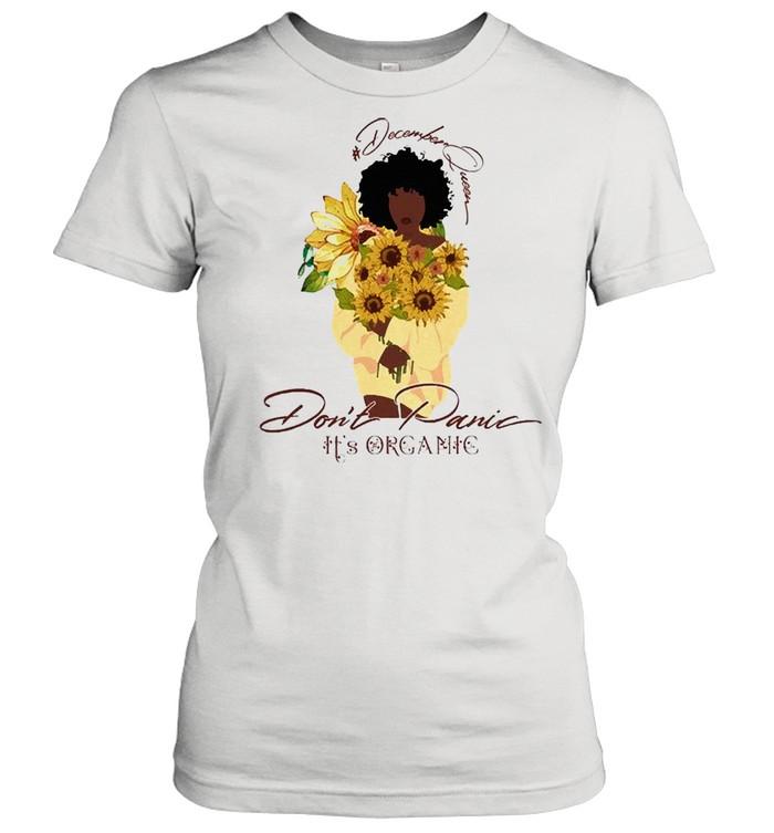 Sunflower december queen dont panic its organic shirt Classic Women's T-shirt