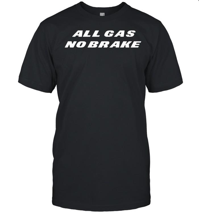 All gas no brakes shirt Classic Men's T-shirt