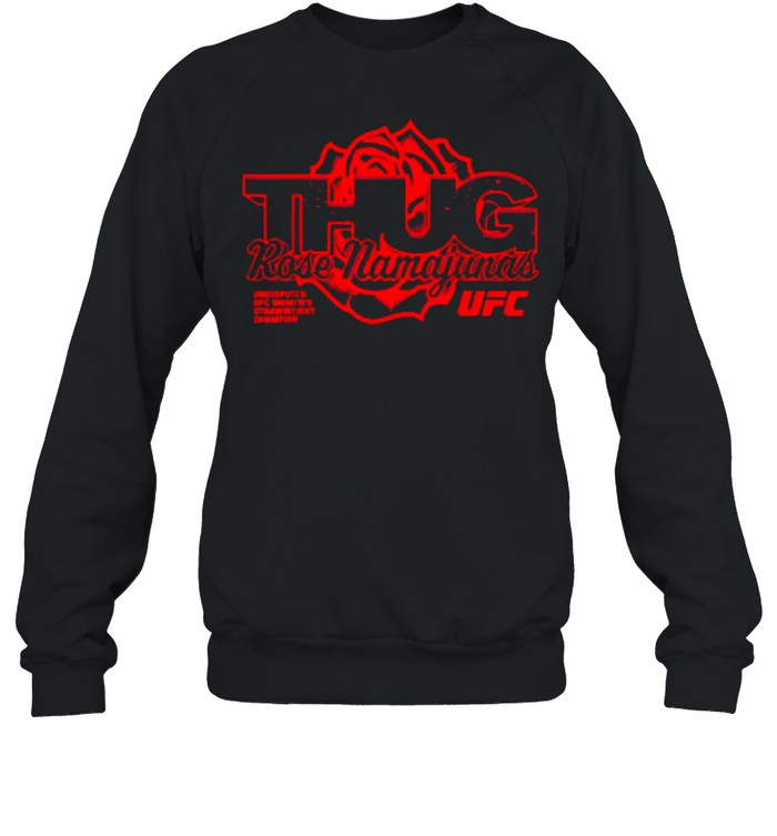 Rose Mamajunas Merch Thug Rose Strawweight Champion  Unisex Sweatshirt