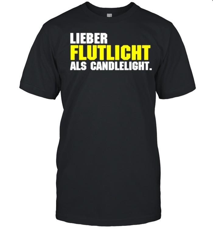Lieber flutlicht als candlelight shirt Classic Men's T-shirt
