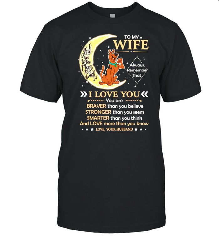 To my wife I love you you are braver shirt Classic Men's T-shirt