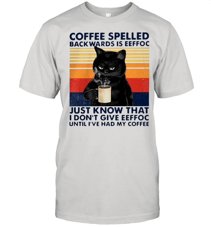 Coffee spelled backwards is eeffoc just know that I don't give eeffoc vintage shirt Classic Men's T-shirt