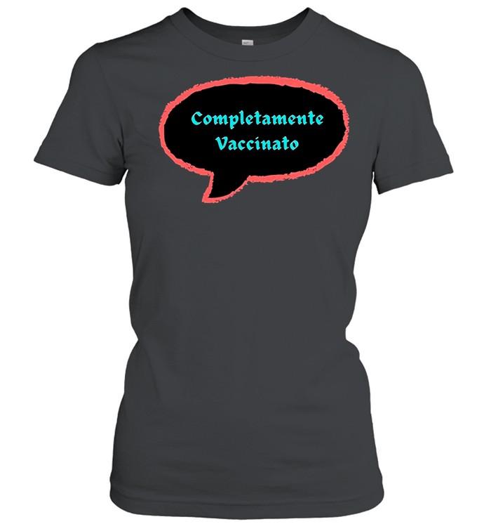 Vaccinated 2021 – Completamente Vaccinato shirt Classic Women's T-shirt