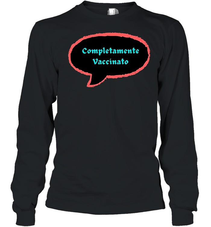 Vaccinated 2021 – Completamente Vaccinato shirt Long Sleeved T-shirt