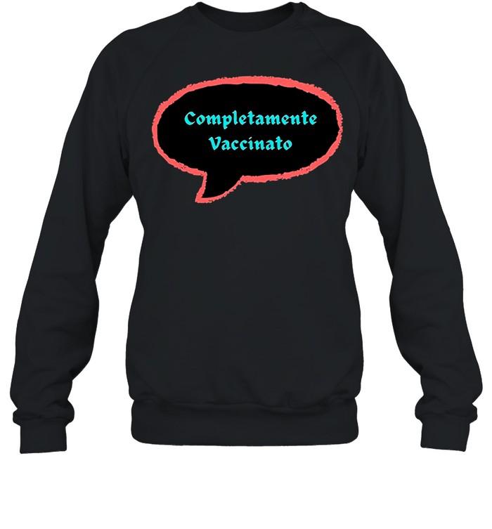 Vaccinated 2021 – Completamente Vaccinato shirt Unisex Sweatshirt