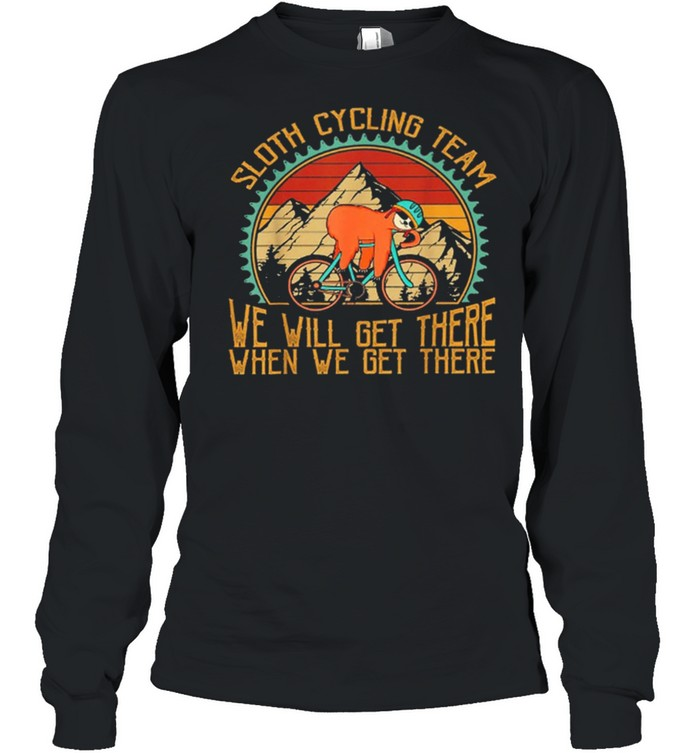 Sloth Cycling Team Vintage Retro Sunset We Will Get There When We Get There shirt Long Sleeved T-shirt
