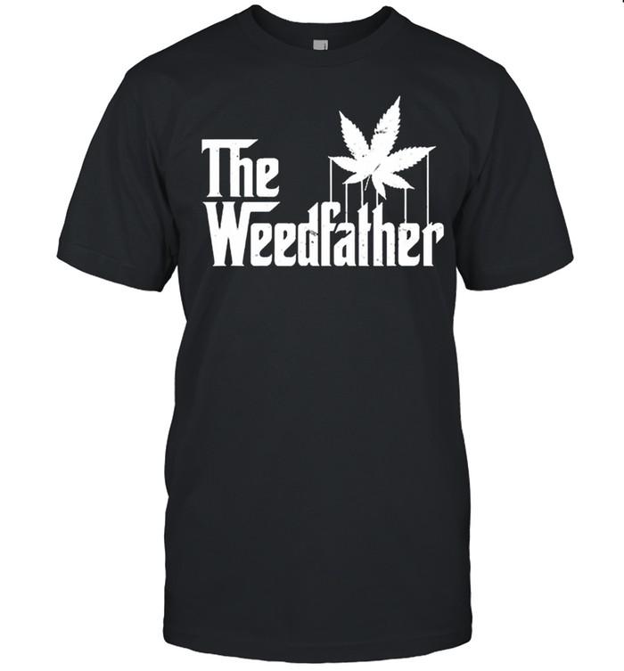 The Weed Father Parody Marijuana Stoner Dad Gift shirt Classic Men's T-shirt