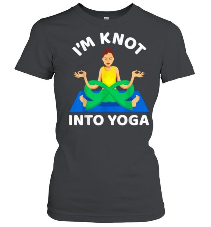 I'm Knot Into Girl Yoga  Classic Women's T-shirt