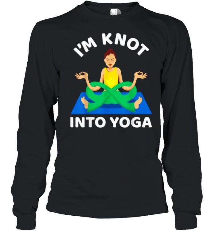 I'm Knot Into Girl Yoga  Long Sleeved T-shirt