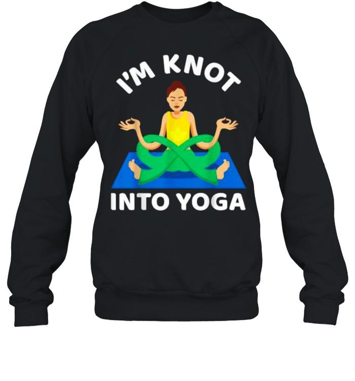 I'm Knot Into Girl Yoga  Unisex Sweatshirt