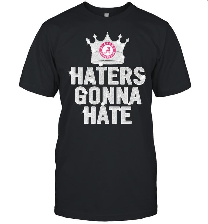 Haters gonna hate alabama crimson tide crown shirt Classic Men's T-shirt