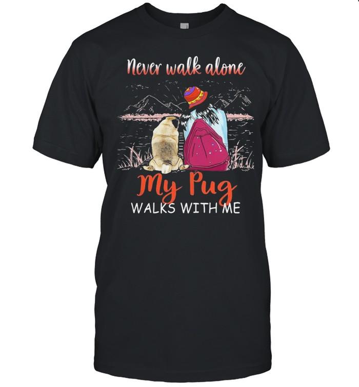 Nice never walk alone my pug walks with me shirt Classic Men's T-shirt
