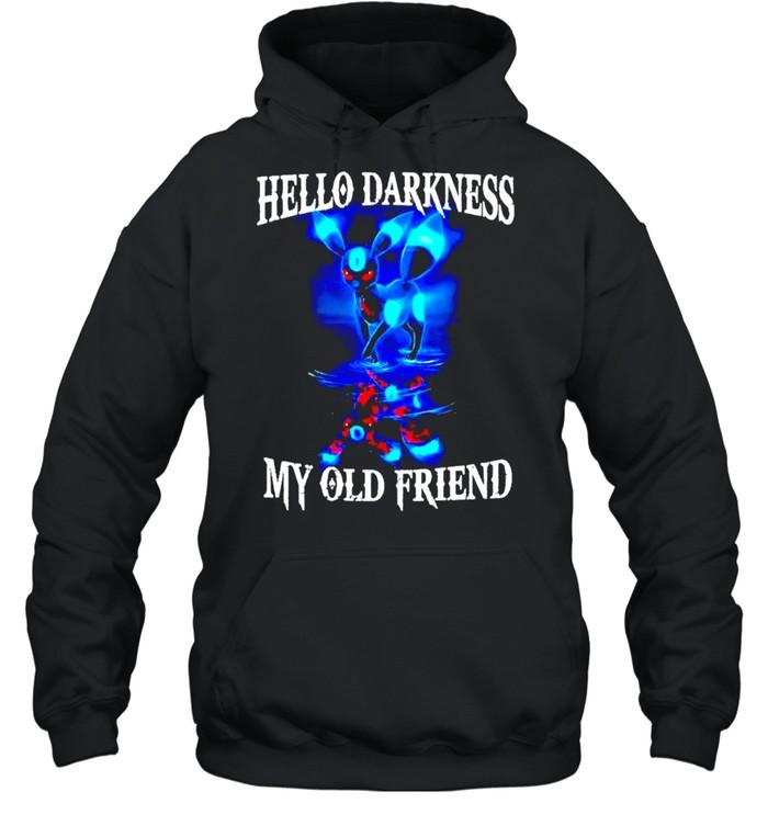 Hello darkness my old friend shirt Unisex Hoodie