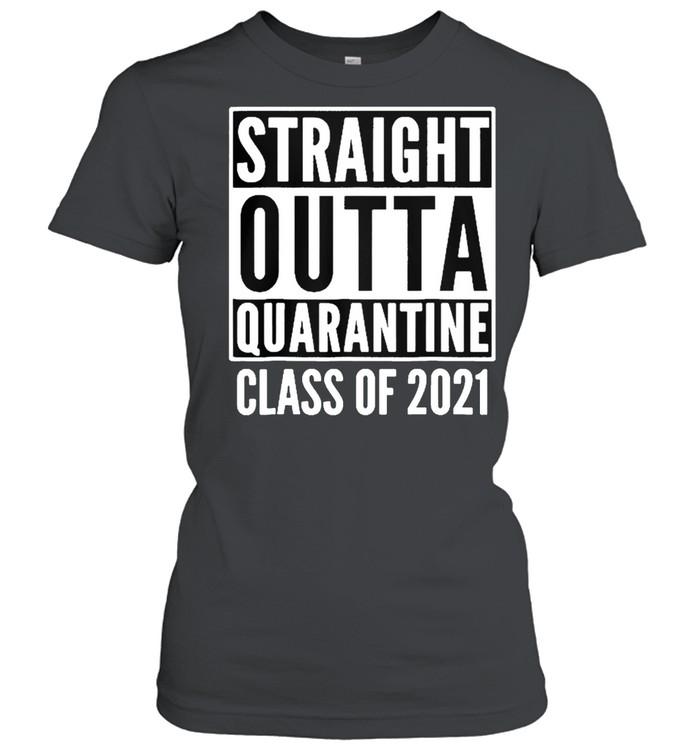 Straight outta quarantine class of 2021 shirt Classic Women's T-shirt
